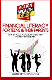 The Action Wealth Guide to Financial Literacy for Teens and Their Parents: How to Make, Manage, Multiply and Protect Your Money