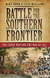 img - for Battle for the Southern Frontier: The Creek War and the War of 1812 book / textbook / text book