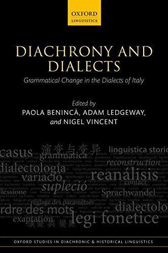 Diachrony and Dialects: Grammatical Change in the Dialects of Italy (Oxford Studies in Diachronic and Historical Linguistics) Pdf