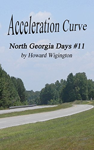 Acceleration Curve (North Georgia Days Book 11) by [Wigington, Howard]