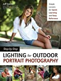 Step-by-Step Lighting for Outdoor Portrait Photography: Simple Lessons for Quick Learning and Easy Reference