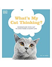 What's My Cat Thinking?: Understand What Makes Your Cat Tick and Deepen the Bond Between You
