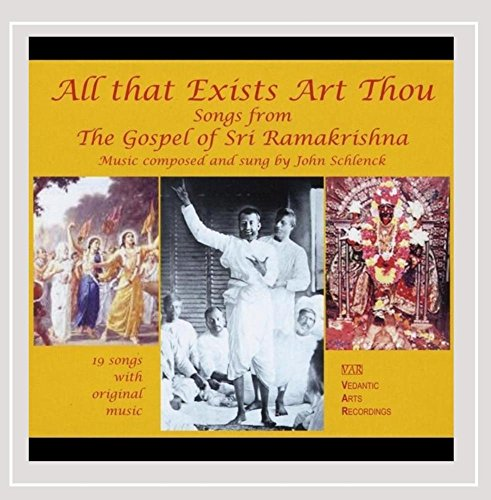 All That Exists Art Thou: Songs from the Gospel of Sri Ramakrishna