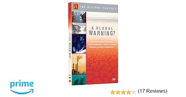 Amazon.com: A Global Warning? (History Channel): Global Warning, n ...