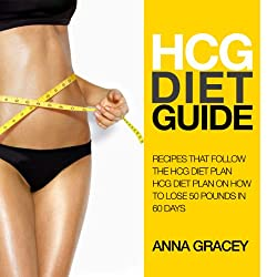 HCG Diet Guide: Recipes That Follow the HCG Diet Plan