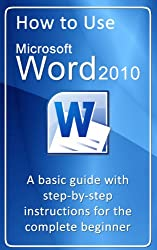 How to use Microsoft Word 2010 (How to use Microsoft Office 2010) (English Edition)
