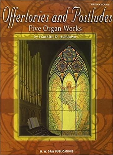 Book Offertories and Postludes: Five Organ Works (H.W. Gray) (2004-08-01)