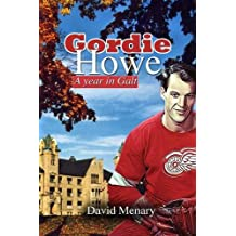 Gordie Howe: A Year in Galt (Softcover)