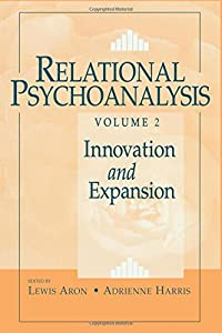Relational Psychoanalysis, Volume 2: Innovation and Expansion (Relational Perspectives Book Series)