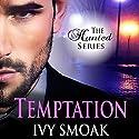 Temptation: The Hunted Series, Book 1 Hörbuch von Ivy Smoak Gesprochen von: Meghan Crawford