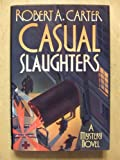 Casual Slaughters, Robert A. Carter, 0892965029