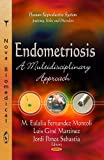 img - for Endometriosis: A Multidisciplinary Approach (Human Reproductive System - Anatomy, Roles and Disorders) book / textbook / text book