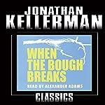 When the Bough Breaks: An Alex Delaware Novel, Book 1 | Jonathan Kellerman