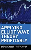 Applying Elliot Wave Theory Profitably (Wiley Trading Series)