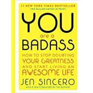You are a Badass (Deluxe Edition): How to Stop Doubting Your Greatness and Start Living an Awesome Life