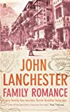 Front cover for the book Family Romance by John Lanchester