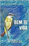 Bem te vida: Poesias (Portuguese Edition)