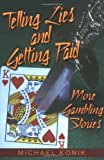 Telling Lies and Getting Paid, Michael Konik, 0929712730