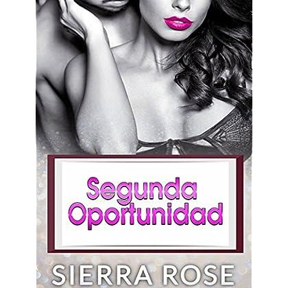 Segunda Oportunidad: Segundo libro de El corazón del multimillonario (Spanish Edition)