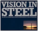 img - for Vision in Steel: 1882-1982: One Hundred Years of Growth, Dominion Bridge to AMCA International book / textbook / text book
