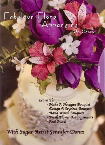 Amazon Com Fabulous Floral Arranging On Cakes Dvd By Jennifer Dontz Kitchen Dining