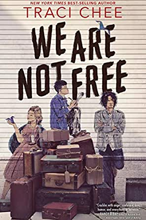 Amazon.com: We Are Not Free eBook: Chee, Traci: Kindle Store
