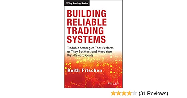 Building Reliable Trading Systems: Tradable Strategies That