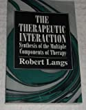 The Therapeutic Interaction, Robert J. Langs, 0876683332