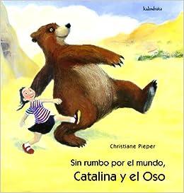 Resultado de imagen de sin rumbo por el mundo catalina y el oso