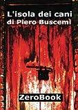 L'Isola dei Cani (Italian Edition)