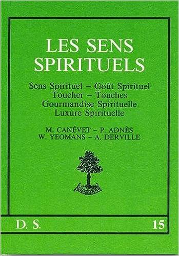 Amazon Fr Les Sens Spirituels Pierre Adnes Livres
