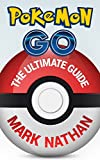 Pokemon Go: The Ultimate Guide(Pokemon Go Guide,Tips,Tricks,Secrets and much more)