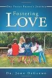 Fostering Love, John Degarmo, 146271854X