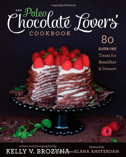 (By Kelly V. Brozyna - The Paleo Chocolate Lovers Cookbook: 75 Gluten Free Treats for Breakfast & Dessert (Original) (10/16/13))