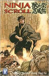 Amazon.com: Ninja Scroll (9781401213183): J. Torres, Michael ...