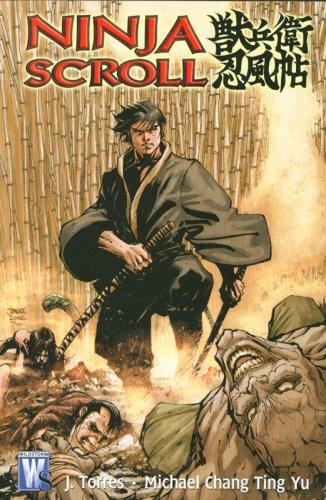 Ninja Scroll: J. Torres, Michael Chang Ting Yu ...