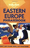 Lonely Planet Eastern Europe Phrasebook (Lonely Planet Phrasebook: India)