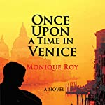 Once upon a Time in Venice | Monique Roy