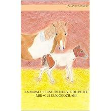 La miraculeuse, petite vie du petit, miraculeux Godzilaki (French Edition)