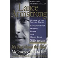 It's Not About The Bike: My Journey Back To Life. (Includes New Chapter on Tour de France 2000 and the Olympics)