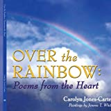 Over the Rainbow, Carolyn Jones-Carter, 1434340139