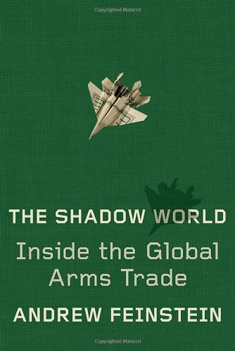 Image of The Shadow World: Inside the Global Arms Trade