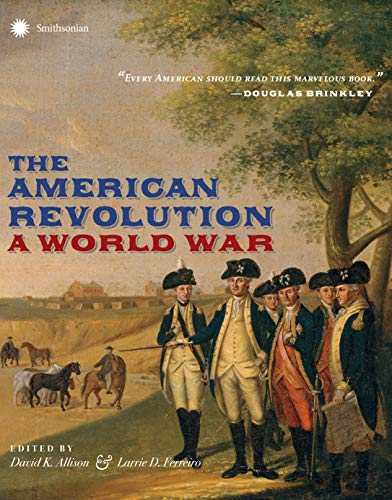 The American Revolution: A World War (The Date Of The Declaration Of Independence)