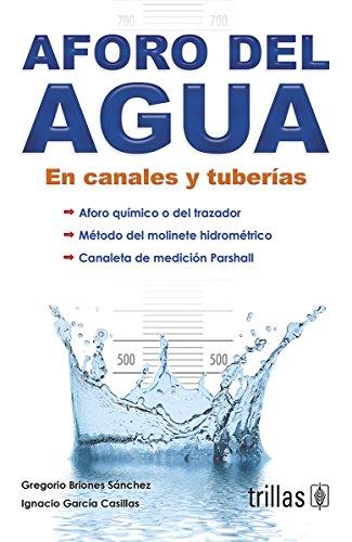Descargar Libro Aforo Del Agua En Canales Y Tuberias/ Capacity Of Water In Channels And Pipes: En Canales Y Tuberias/ In Channels And Pipes Gregorio Briones Sanchez
