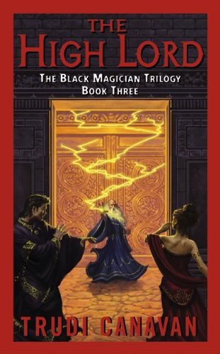 The High Lord: The Black Magician Trilogy by [Canavan, Trudi]