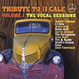 Tribute to J J Cale, Vol. 1 The Vocal Sessions