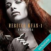 Traquée (Rebecca Kean 1) | Cassandra O'Donnell