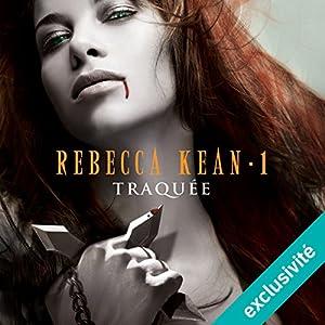 Traquée (Rebecca Kean 1) Hörbuch