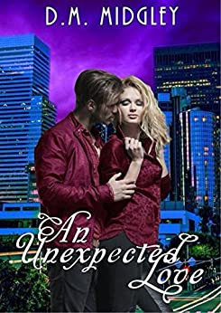 An Unexpected Love (Complicated Love Series #2) by [Midgley, D M]