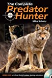 The Complete Predator Hunter, Michael Schoby, 0896899373
